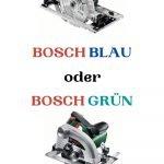 Bosch gruen blau Worin liegt der unterschied PIN